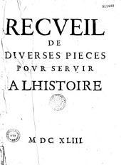 Recveil de diverses pièces povr servir à l'histoire