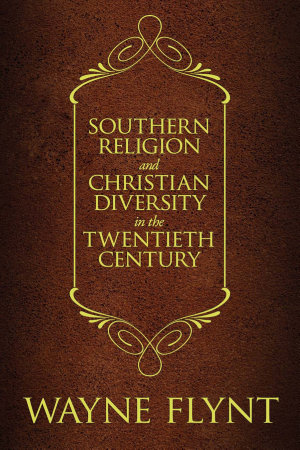 Southern Religion and Christian Diversity in the Twentieth Century PDF