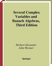 Several Complex Variables and Banach Algebras: Edition 3