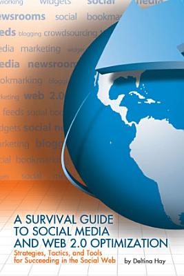 A Survival Guide to Social Media and Web 2 0 Optimization PDF