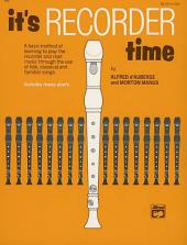 It's Recorder Time: A Method to Learn How to Play the Recorder