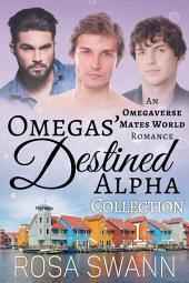 Omegas' Destined Alpha Volume 1: MMM Alpha/Omega Mpreg Gay Romance