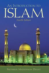 An Introduction to Islam: Edition 4