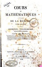 Cours de mathematiques a l'usage de la marine. Tome premier -troisieme: Geometrie, trigonometrie, applications diverses. Par M. J. N. Nicollet, Volume2