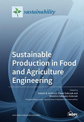 Sustainable Production in Food and Agriculture Engineering