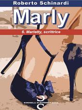 MARLY - 6.: Marletty, scrittrice