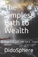 The Simplest Path To Wealth Turn 50 000 Into 3 3 Million Book PDF