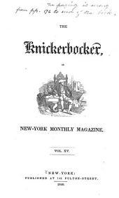 The Knickerbocker: Or, New-York Monthly Magazine, Volume 15