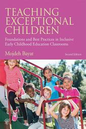 Teaching Exceptional Children: Foundations and Best Practices in Inclusive Early Childhood Education Classrooms, Edition 2