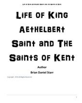 Life of King Ethelbert and the Saints of Kent