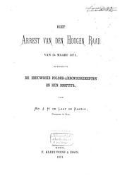 Het arrest van den Hoogen Raad van 24 Maart 1871, betrekkelijk de Zeeuwsche polder-arrondissementen en hun bestuur