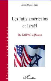 Les Juifs américains et Israël: De l'AIPAC à JStreet