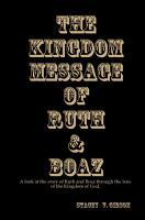 The Kingdom Message of Ruth   Boaz PDF