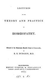 Lectures on the theory and practice of homœopathy