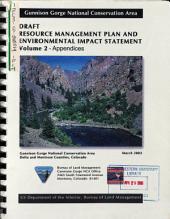 Gunnison Gorge National Conservation Area Resource Management Plan: Environmental Impact Statement, Volume 2