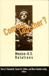 Coming Together?: Mexico-United States Relations