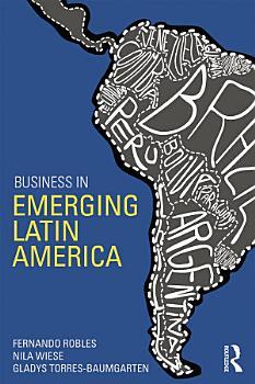 Business in Emerging Latin America PDF