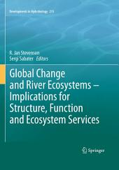 Global Change and River Ecosystems - Implications for Structure, Function and Ecosystem Services