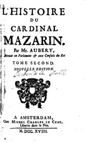 L' Histoire Du Cardinal Mazarin: Volume2