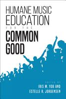 Humane Music Education for the Common Good PDF
