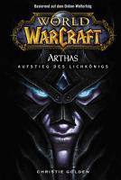 World of Warcraft  Arthas   Aufstieg des Lichk  nigs PDF