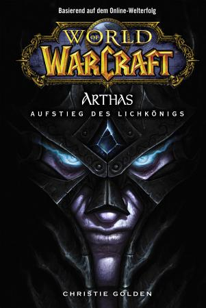 World of Warcraft  Arthas   Aufstieg des Lichk  nigs PDF