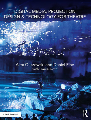 Digital Media  Projection Design  and Technology for Theatre