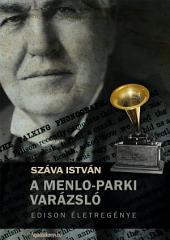A Menlo-parki varázsló: Edison életregénye