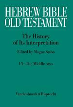 Hebrew Bible   Old Testament  I  From the Beginnings to the Middle Ages  Until 1300   Part 2  The Middle Ages PDF