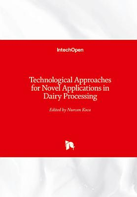 Technological Approaches for Novel Applications in Dairy Processing