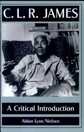 C. L. R. James: A Critical Introduction