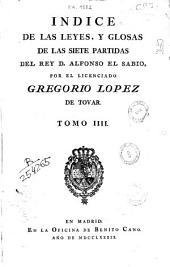 Las Siete Partidas del Sabio Rey Don Alonso el Nono glosadas por el licenciado Gregorio López ...: Tomo I [-IV]