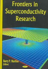 Frontiers in Superconductivity Research