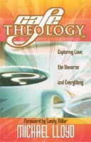Caf   Theology   Exploring Love  the Universe and Everything PDF