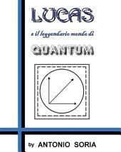Lucas e il leggendario mondo di Quantum