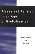 Places and Politics in an Age of Globalization PDF