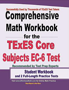 Comprehensive Math Workbook for the TExES Core Subjects EC 6 Test Book