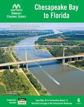 Chesapeake Bay to Florida Cruising Guide, 6th edition: Cape May, NJ to Fernandina Beach, FL Detailed Coverage of the Intracoastal Waterway