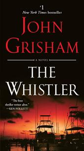 The Whistler A Novel: A Novel