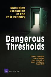 Dangerous Thresholds: Managing Escalation in the 21st Century