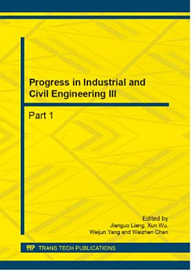Progress in Industrial and Civil Engineering III