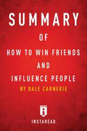How to Win Friends and Influence People: by Dale Carnegie | Summary & Analysis