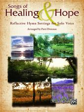 Songs of Healing & Hope: Reflective Hymn Settings for Solo Medium Voice