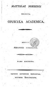 Matthiae Norbergi Selecta opuscula academica: Volume 2