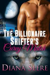 The Billionaire Shifter's Curvy Match (Billionaire Shifters Club #1)(Shifter Romance)