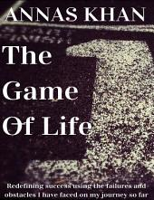 The Game of Life: Redefining Success Using the Failures and Obstacles I Have Faced so Far