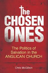 The Chosen Ones: The Politics of Salvation in the Anglican Church