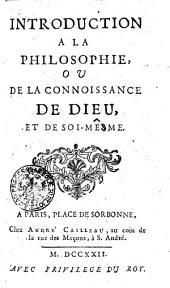 Introduction a la Philosophie, ou de la Connoissance de Dieu, et de soi-mesme