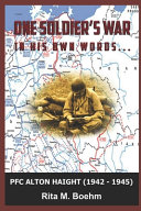 ONE SOLDIER S WAR   In His Own Words PDF