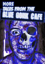 More Tales from the Blue Gonk Cafe
